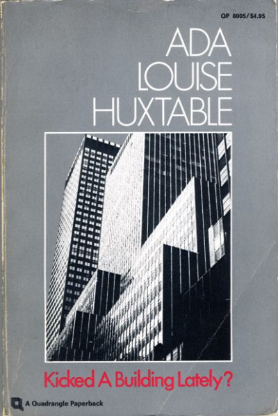 Ada Louise Huxtable, Kicked a Building Lately?, 1976, cover of 1st edition
