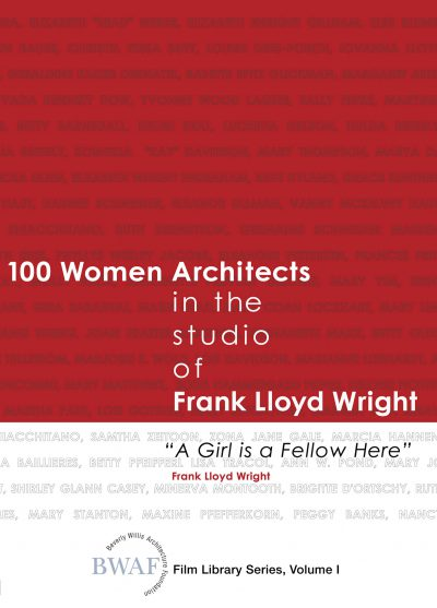 Beverly Willis, director and writer, DVD cover of 'A Girl is a Fellow Here' – 100 Women Architects in the Studio of Frank Lloyd Wright, a documentary film debuted at the Solomon R. Guggenheim Museum, New York City, June 2009. Beverly Willis Architecture Foundation